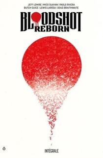 Bloodshot Reborn ; Integrale T.1 A T.4