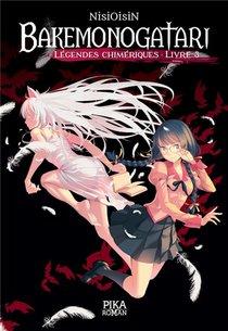 Bakemonogatari - Legendes Chimeriques T.3