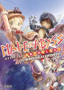 Made In Abyss ; Official Anthology ; Les Incorrigibles Caverniers