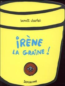 Irene La Graine !