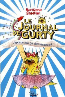 Le Journal De Gurty ; J'appelle Pas Ca Des Vacances !