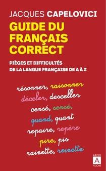 Guide Du Francais Correct ; Pieges Et Difficultes De La Langue Francaise De A A Z