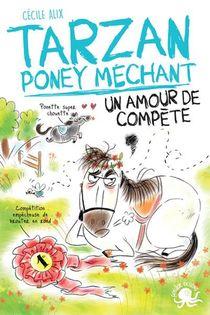 Tarzan, Poney Mechant ; Un Amour De Compete