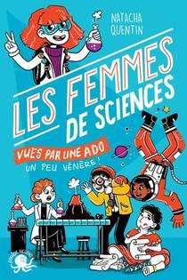 100% Bio ; Les Femmes De Sciences Vues Par Une Ado Un Peu Venere !