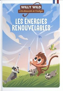 Willy Wild ; Les Energies Renouvelables