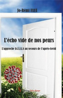 L'echo Vide De Nos Peurs : L'approche D.e.f.i.s Au Secours De L'apres-covid