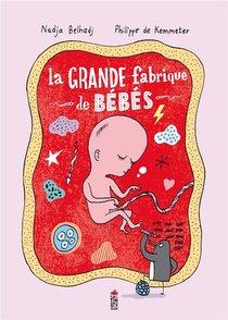 La Grande Fabrique De Bebes