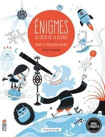 Enigmes Au Coeur De La Science ; Resous 25 Mysterieuses Affaires