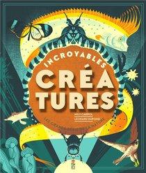 Incroyables Creatures : Les Grands Defis De La Nature