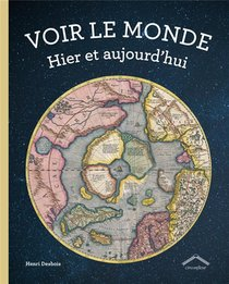 Voir Le Monde ; Hier Et Aujourd'hui