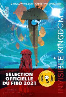 Invisible Kingdom T.1 ; Le Sentier