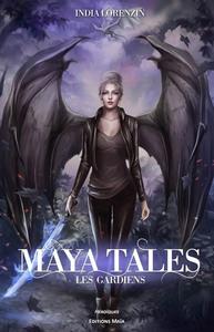 Maya Tales ; Les Gardiens