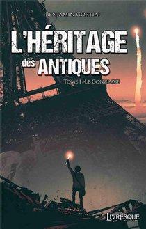 L'heritage Des Antiques, Tome 1 - Le Conclave