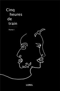 Cinq Heures De Train T.1