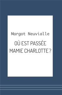 Ou Est Passee Mamie Charlotte ?
