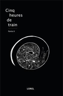 Cinq Heures De Train T.2