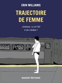 Trajectoire De Femme ; Journal Illustre D'un Combat