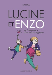 Lucine Et Enzo Ou Le Parcours D'un Enfant Atypique