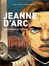 Jeanne D'arc : De Domremy Au Bucher