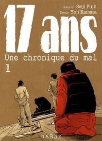 17 Ans ; Une Chronique Du Mal T.1