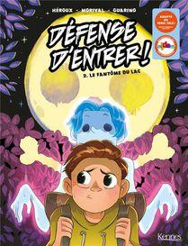 Defense D'entrer ! T.2 ; Le Fantome Du Lac