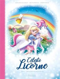 Celeste La Licorne T.2 ; Sauvons Les Arcs-en-ciel