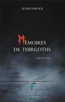 Memoires De Thirgoths ; La Menace Hykxi
