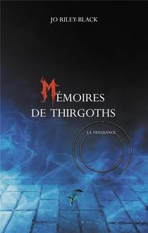 Memoires De Thirgoths T.2 : La Vengeance