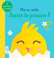 Ou Se Cache Justin Le Poussin ?