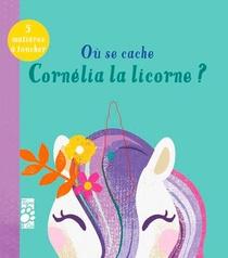 Ou Se Cache Cornelia La Licorne ?