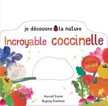 Je Decouvre La Nature : Incroyable Coccinelle