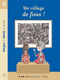 Margot Et Alexis Au Musee ; Un Village De Fous !