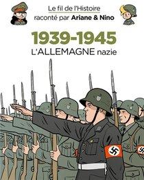 Le Fil De L'histoire Raconte Par Ariane & Nino T.30 ; 1939-1945, L'allemagne Nazie