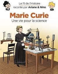 Le Fil De L'histoire Raconte Par Ariane & Nino T.38 ; Marie Curie