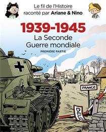 Le Fil De L'histoire Raconte Par Ariane & Nino ; 1939 - 1945 : La Seconde Guerre Mondiale Racontee Aux Enfants