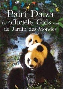 Pairi Daiza De Officiele Gids Van De Jardin Des Mondes