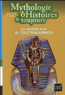 Mythologie & Histoires De Toujours ; La Malediction De Toutankhamon