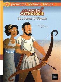 Ma Premiere Mythologie ; Le Retour D'ulysse