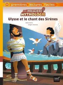 Ma Premiere Mythologie ; Ulysse Et Le Chant Des Sirenes Adapte
