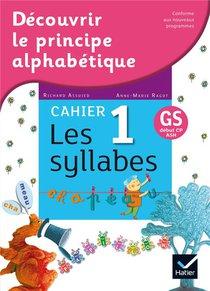 Decouvrir Le Principe Alphabetique ; Cahier 1 ; Les Syllabes