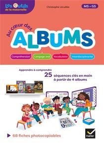 Au Coeur Des Albums - Lecture Maternelle Ms/gs Ed. 2020 - Guide Pedagogique