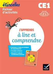 Etincelles ; Francais ; J'apprends A Lire Et Comprendre ; Fichier D'activites (edition 2019)