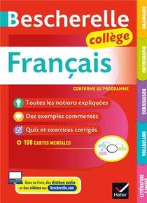 Bescherelle ; Francais ; Grammaire, Orthographe, Conjugaison, Vocabulaire, Litterature & Image ; College