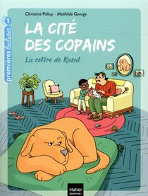 La Cite Des Copains T.5 ; La Colere De Raoul