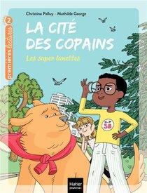 La Cite Des Copains T.6 ; Les Lunettes Magiques