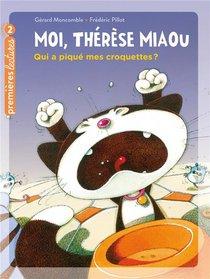 Moi, Therese Miaou T.8 ; Qui A Pique Mes Croquettes ?