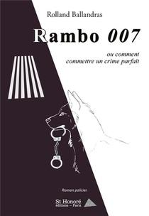 Rambo 007 Ou Comment Commettre Un Crime Parfait