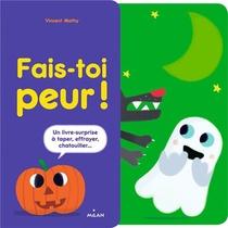 Fais-toi Peur ! Un Livre-surprise A Taper, Effrayer, Chatouiller