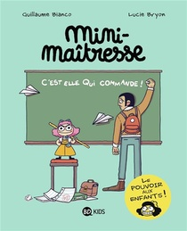 Mini-maitresse T.1 ; C'est Elle Qui Commande !