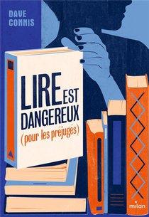 Lire Est Dangereux (pour Les Prejuges)
